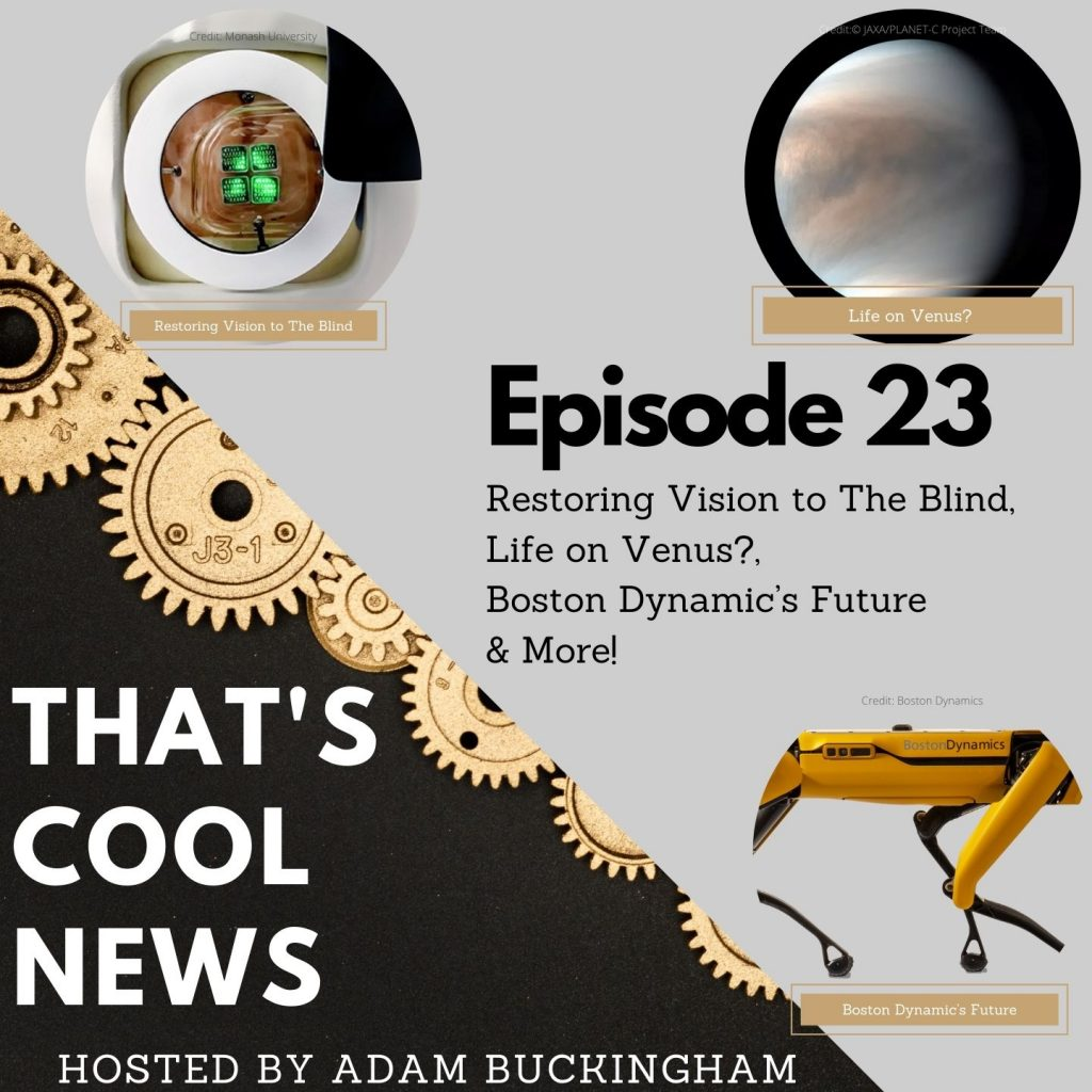 23. Restoring Vision to The Blind, Life on Venus?, Boston Dynamic's Future Image