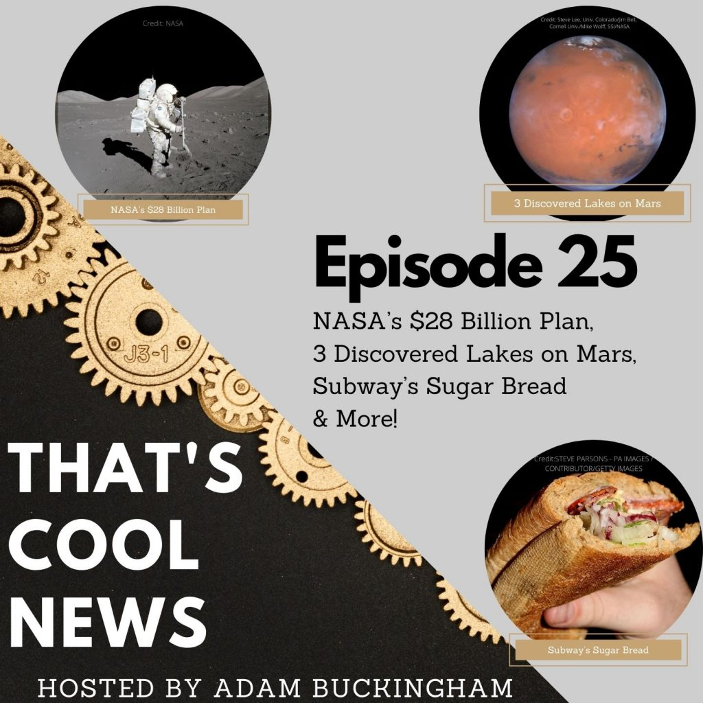 NASA's $28 Billion Plan, 3 Discovered Lakes on Mars, Subway's Sugar Bread Image