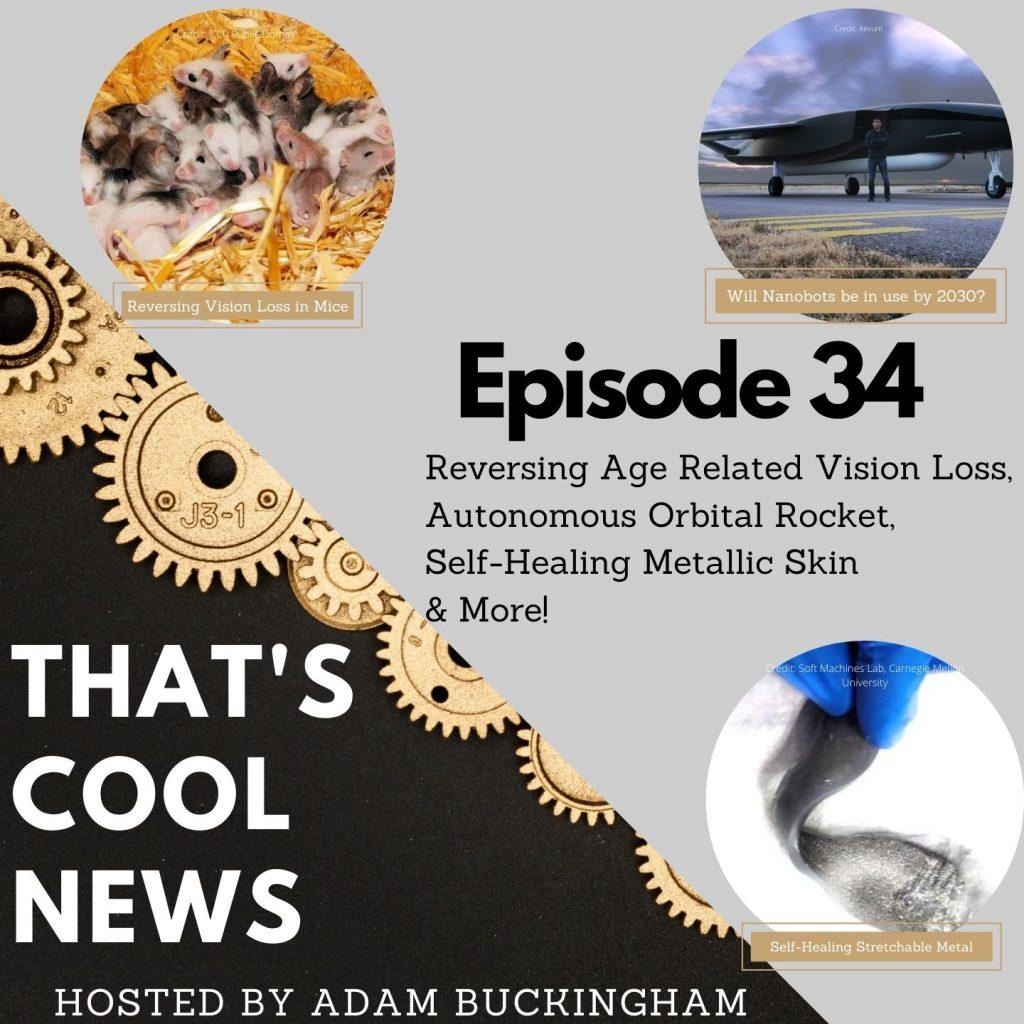 34. Reversing Age Related Vision Loss, Autonomous Orbital Rocket, Self-Healing Metallic Skin Image