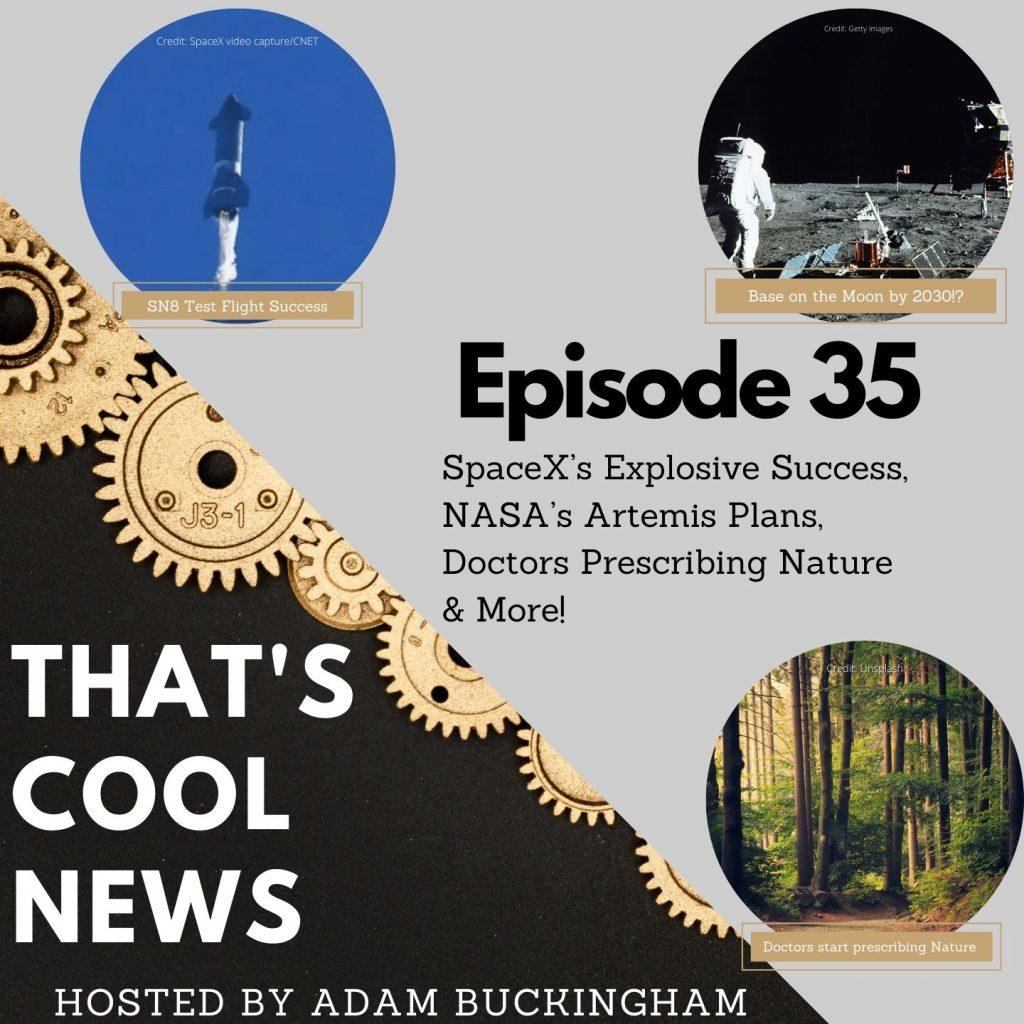 35. SpaceX's Explosive Success, NASA's Artemis Plans, Prescribing Nature
